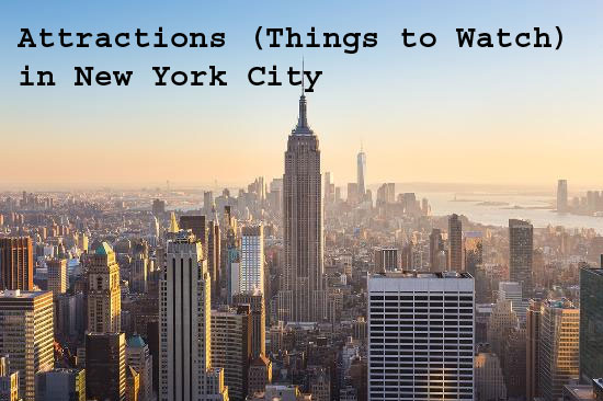 Attractions (Things to Watch) New York City