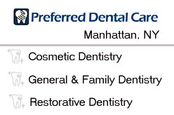 Preferred Dental Care - Cosmetic and General Dentistry, Manhattan NYC